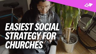 The Easiest Social Media Strategy For Churches EVER