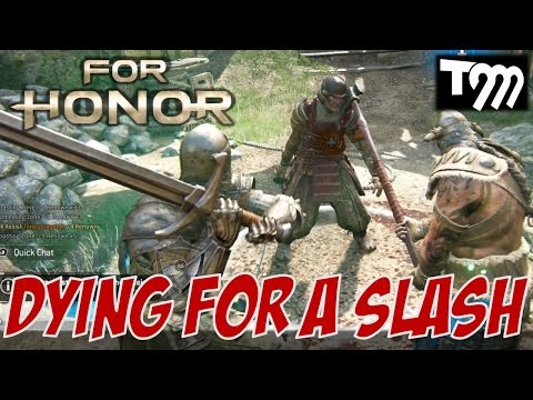 DYING FOR A SLASH!! - For Honor (Closed Beta) Gameplay