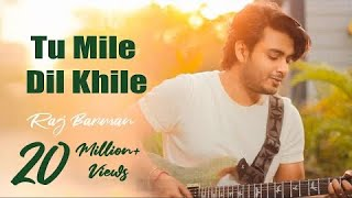 Tum Mile Dil Khile,Cover song,Tum mile love song