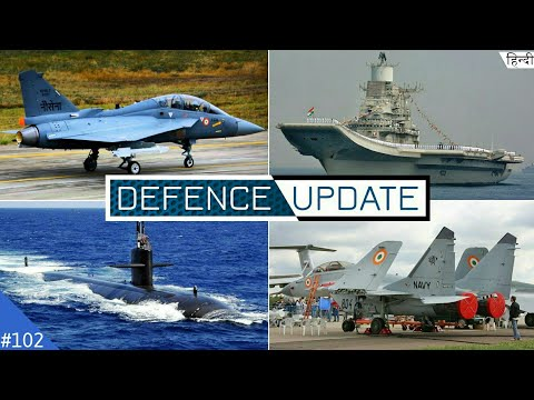 Defence Updates #102 - Navy Support Tejas, Indigenous Aircraft Carrier, 6 Attack Submarines (Hindi)