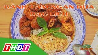 Đặc sản bánh tằm Ngan Dừa | Đặc sản miền sông nước | THDT
