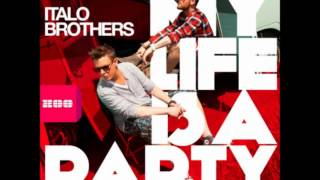 Italobrothers My Life Is A Party Radio Edit.mp3