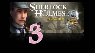 Sherlock Holmes: The Secret of the Silver Earring - Ep3 - Looking closer at the clues - w/Wardfire