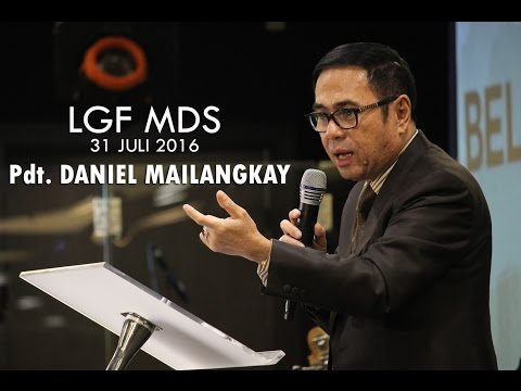 Pdt. Daniel Mailangkay - Believe Again !! (LGF MDS, 31 Juli 2016 - 10.30)