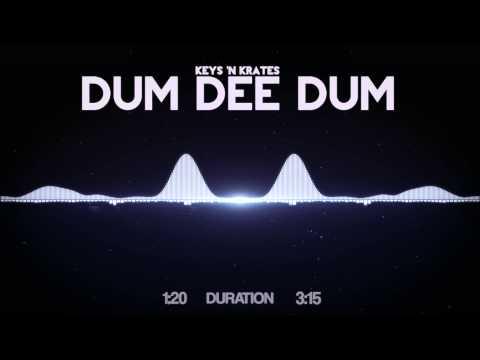 Keys 'N Krates - Dum Dee Dum