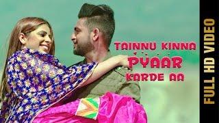 Tainnu Kinna Pyaar Krde Aa (Full ) | DEV SHARMA | New Punjabi Songs 2017