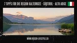 7 Reisetipps für die Region Kalterer See, Südtirol, Alto Adige