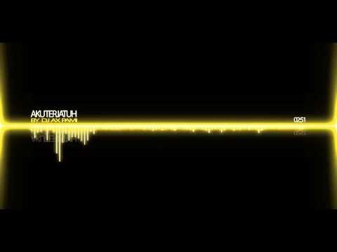 DJ AX PAMI - AKU TERJATUH HARDMIX
