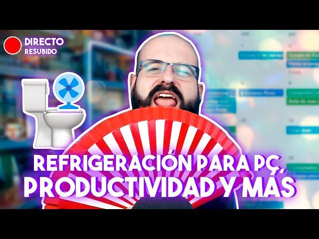 🔴 COSITAS DE REFRIGERACIÓN PARA PC, PRODUCTIVIDAD Y MÁS | La red de Mario