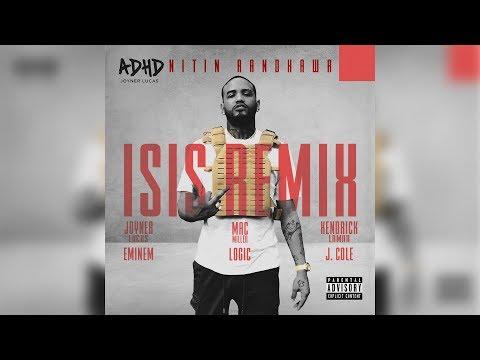 ISIS Remix - Eminem, Kendrick Lamar, Mac Miller, J. Cole, Joyner Lucas, Logic [Nitin Randhawa Remix]