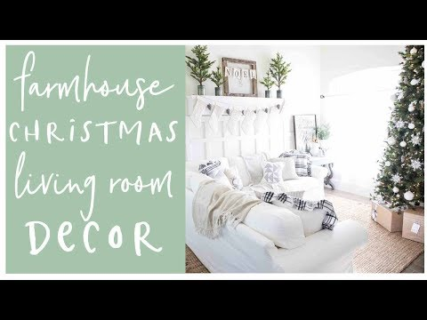 Farmhouse Christmas Living Room Tour 2017