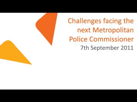 Challenges facing the next Metropolitan Police Commissioner | 07.09.2011