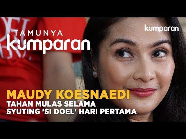 Maudy Koesnaedi Tahan Mulas Selama Syuting 'Si Doel' Hari Pertama | #tamunyakumparan