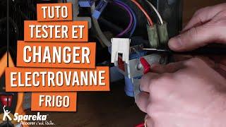 Comment tester et changer l'électrovanne d'un frigo