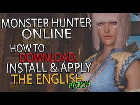 Guide - How To Download & Install The MMORPG Monster Hunter Online + English Patch