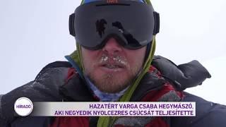 Hazatért Varga Csaba hegymászó, aki negyedik nyolcezres csúcsát teljesítette