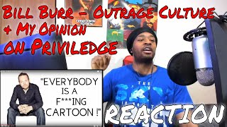 Bill Burr - Culture of Fake Outrage & My Breakdown of PRIVILEDGE | DaVinci REACTS