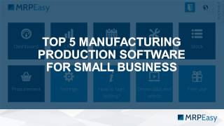 We have made a list of top 5 manufacturing production software which consider to be simple if compared most mrp systems including big legacy t...