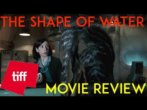 THE SHAPE OF WATER – TIFF REVIEW