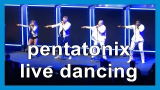 pentatonix [dancing on stage]