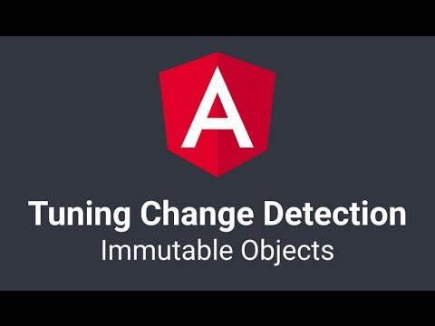 Angular Change Detection Tuning: Option 1 - Immutable Objects