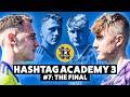 HASHTAG ACADEMY S3E7: The Final!