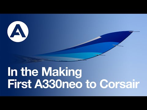 In the Making: First #A330neo to Corsair