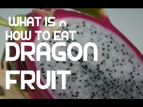 Dragon Fruit - What is it & How to Eat one - Pitaya
