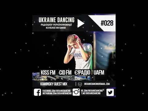 Ukraine Dancing - Podcast #028 (Kaminsky Guest Mix) [KISS FM 08.06.2018]