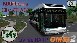 [OMSI 2] Episode n°56 : Man Lion's City A37 €6 RATP   Un bus génialissime !