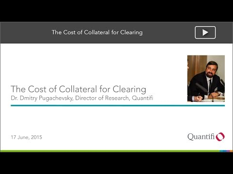 Webinar -  The Cost of Collateral for Clearing