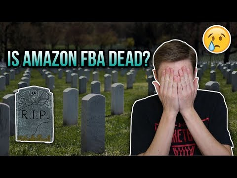 Is Amazon FBA DEAD? | Watch This Before Starting Your Amazon FBA Business!