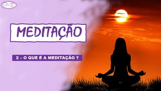 O QUE É A MEDITAÇÃO - #2