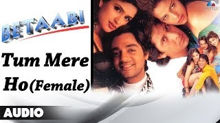 Betaabi : Tum Mere Ho (Female) Full Audio Song | Anjali Zaveri |