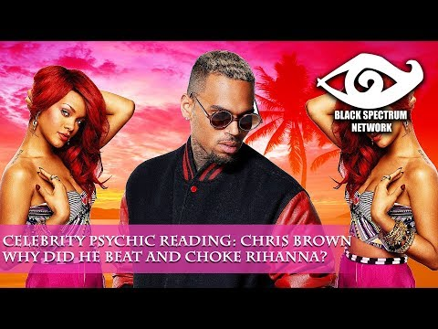 Psychic Reading - Chris Brown - What Was His Relationship With Rihanna Like?