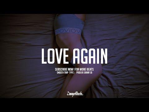 """Love again"" - Slow Trap X Smooth Instrumental ( Prod: Danny E.B)"