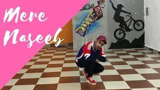 Mere naseeb....S Dance Studio Choreography...ft.suraj..