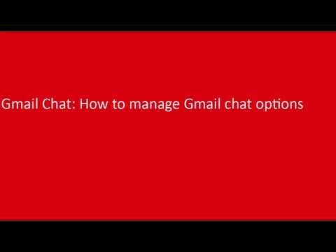 Gmail Chat: How To Manage Gmail Chat Options