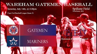 Gatemen Baseball Network Live Stream: Wareham Gatemen vs. Harwich Mariners (7/15/18)