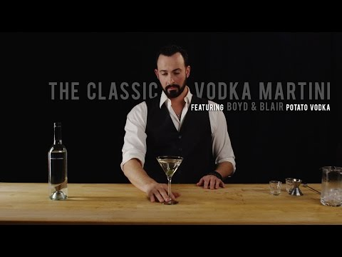 How to make a Classic Vodka Martini - With Boyd and Blair Vodka