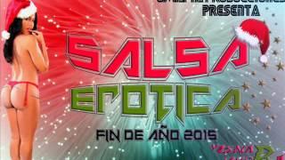 SALSA EROTICA FIN DE AÑO 2015 - DJ YOSMAR