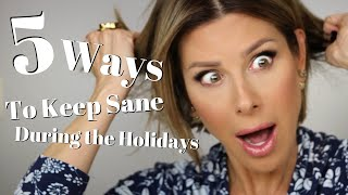 5 Ways To Keep Sane During The Holidays