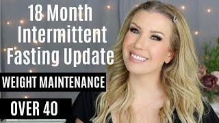 Have I Lost MORE Weight?! INTERMITTENT FASTING 18 MONTH UPDATE!