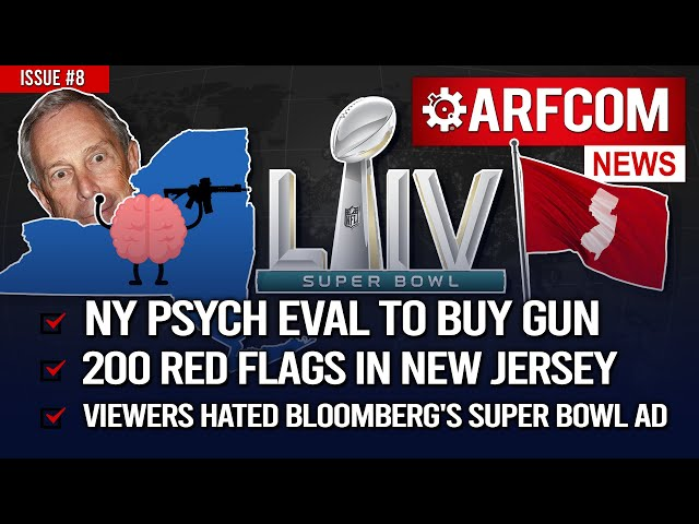 [ARFCOM News] NY Psych Eval To Buy Gun + 200 Red Flags In NJ + Viewers Hated Bloomberg's Bowl Ad