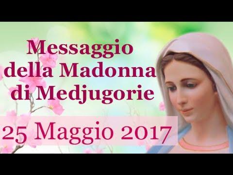Messaggio del 25 Maggio 2017 della Madonna di Medjugorie