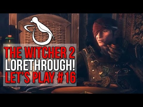 Witcher 2 / #16 - Finding Dreams & Besting Ghosts (Lorethrough) - Let's Play
