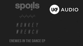 Spoils & Monkey Wrench - Enemies In The Dance