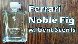 Ferrari Noble Fig with Gents Scents I GREAT SCENT