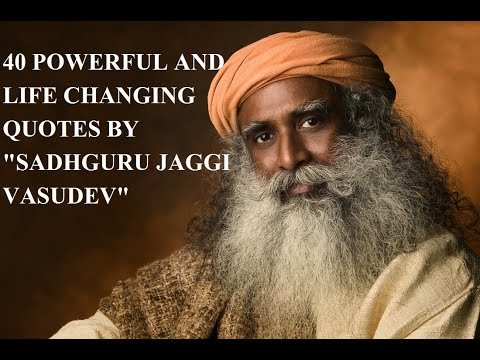 40 Powerful And Life Changing Quotes By Sadhguru Jaggi Vasudev (With Audio) - Part 1