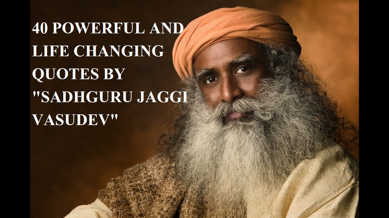 Audio Quotes About Life 40 Powerful And Life Changing Quotessadhguru Jaggi Vasudev